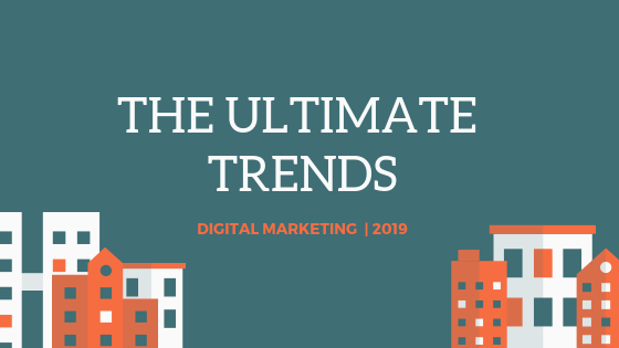 Digital Marketing Trends-2019 | Marketing Strategies