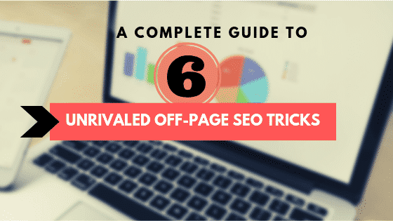 6 Unrivaled Off Page SEO Tricks- Reinventing SEO